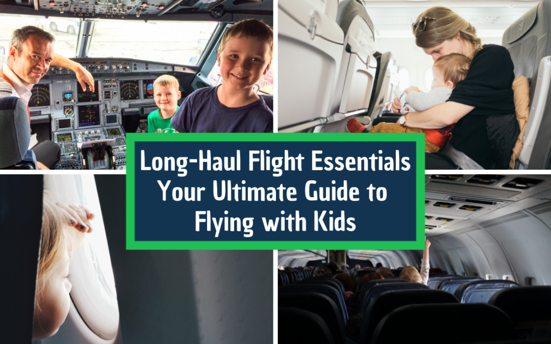 Long-Haul Flight Essentials: Tips for Flying with Kids