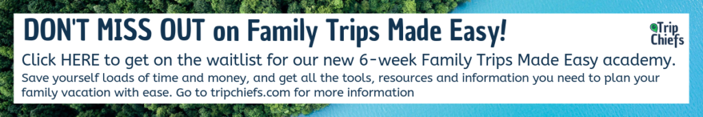 Join the waitlist Family Trips Made Easy Academy